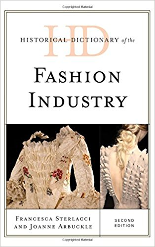 HISTORICAL DICTIONARY OF THE FASHION INDUSTRY (Second Edition)